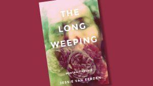 <em>The Long Weeping: Portrait Essays </em> with Jessie van Eerden @ Daniel A. Cannon Memorial Library